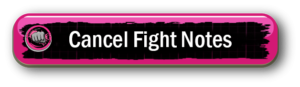 cancel fight notes button